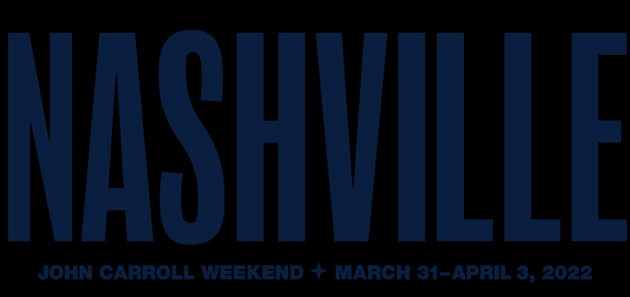 Nashville. John Carroll Weekend. March 31-April 3, 2022